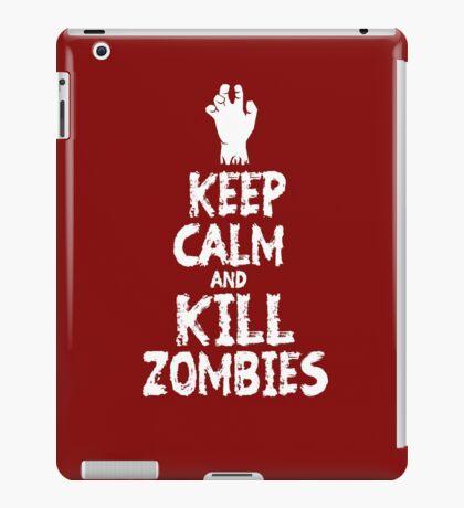 Keep calm and kill zombies iPad Case/Skin