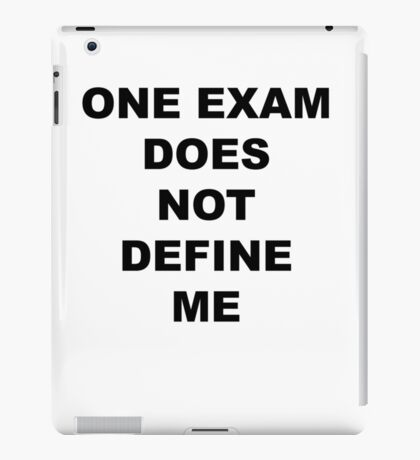 one exam does not define me iPad Case/Skin