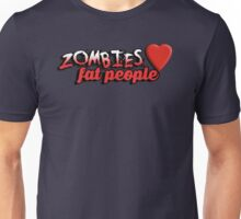 Zombies love fat people Unisex T-Shirt