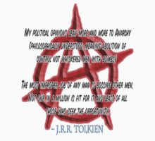 Anarchy; J. R. R. Tolkien, My political opinions lean more and more to Anarchy by TOM HILL - Designer
