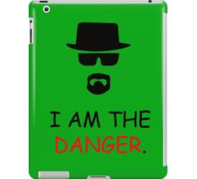 I am not in Danger iPad Case/Skin