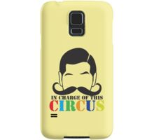 In Charge of this Circus! with ringmaster and a twirly moustache  Samsung Galaxy Case/Skin