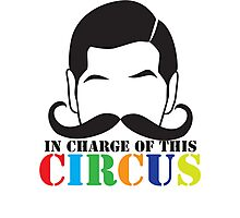 In Charge of this Circus! with ringmaster and a twirly moustache  Photographic Print