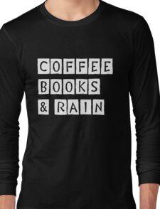Coffee, Books & Rain T-shirt. Limited edition design! Long Sleeve T-Shirt