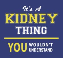 It's A KIDNEY thing, you wouldn't understand !! by satro