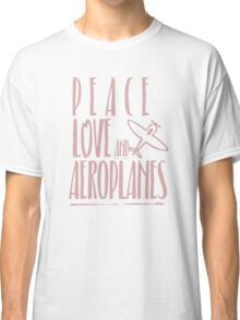 Peace Love Aeroplanes Classic T-Shirt