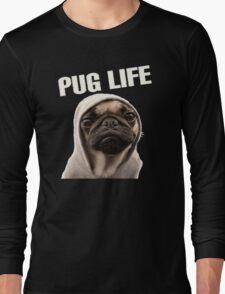 Pug Life Funny Long Sleeve T-Shirt