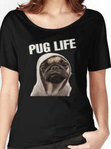 Pug Life Funny Women's Relaxed Fit T-Shirt