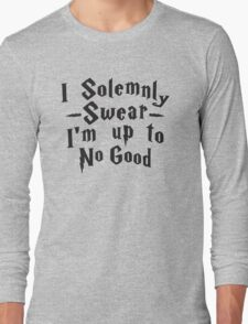 I Solemnly Swear I'm Up To No Good Long Sleeve T-Shirt
