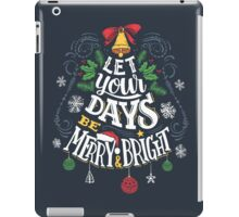 Let Your Days Be Merry and Bright iPad Case/Skin