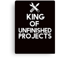 The king of unfinished projects Canvas Print