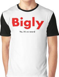 Bigly Graphic T-Shirt