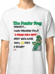 """Ponder Frog """"Care Less"""" Classic T-Shirt"""