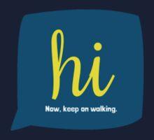 hi. now, keep on walking. by Samantha Mercado