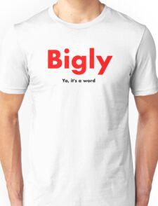 Bigly Unisex T-Shirt