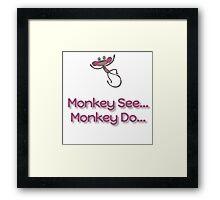 Monkey See... Monkey Do... (Pink) Framed Print