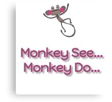Monkey See... Monkey Do... (Pink) Canvas Print