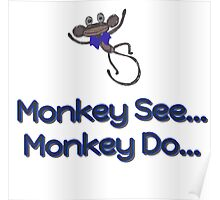 Monkey See... Monkey Do... (Blue) Poster