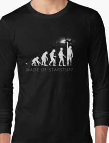 We are made of star stuff Long Sleeve T-Shirt