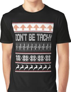 don't be tachy Graphic T-Shirt