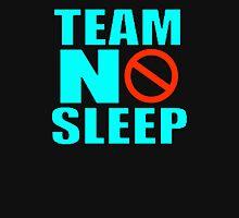 Team No Sleep Unisex T-Shirt