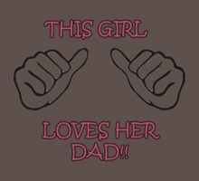 This Girl loves her Dad! Kids Clothes