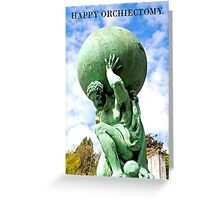 Happy Orchiectomy Card Greeting Card