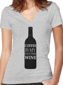 Coffee is my daytime wine Women's Fitted V-Neck T-Shirt