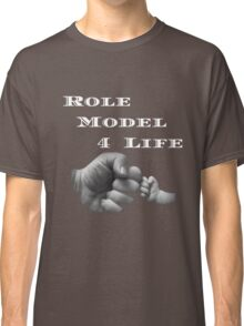 ROLE MODEL 4 LIFE  T-SHIRT Classic T-Shirt