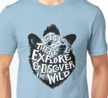 Explore and Discover the Wild Unisex T-Shirt