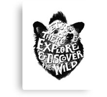 Explore and Discover the Wild Canvas Print