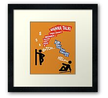 If You Ain't Talkin Money, then I Don't Wanna Talk! Framed Print