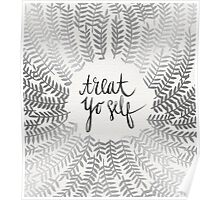 Treat Yo Self – Silver Poster