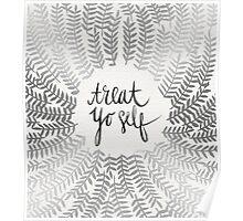 Treat Yo Self – Silver Poster