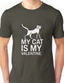 My Cat is My Valentine Unisex T-Shirt