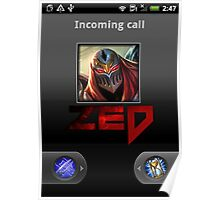 Zed Incoming Call League of Legends Poster