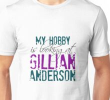 My Hobby is Looking at Gillian Anderson Shirt (colored print) Unisex T-Shirt