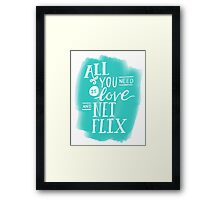 All You Need Is Love And Netflix Framed Print