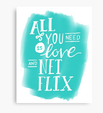 All You Need Is Love And Netflix Canvas Print