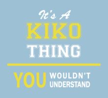 It's A KIKO thing, you wouldn't understand !! by satro
