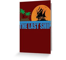 The Last Ship Greeting Card