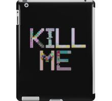 KILL ME WITH VAPORWAVE iPad Case/Skin