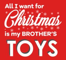 "Children's ""All I want for Christmas is my brother's TOYS"" Kids Tee"