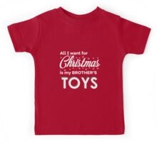 """Children's """"All I want for Christmas is my brother's TOYS"""" Kids Tee"""