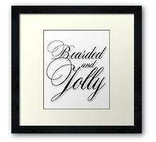 Bearded and Jolly T Shirt Framed Print