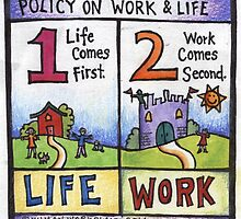 New Policy on Work and Life - Life Comes First, Work Comes Second by humanworkplace