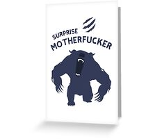 Surprise Motherfucker ! Here comes URSA ! Greeting Card