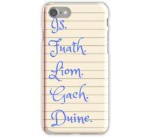 Is Fuath Liom Gach Duine iPhone Case/Skin