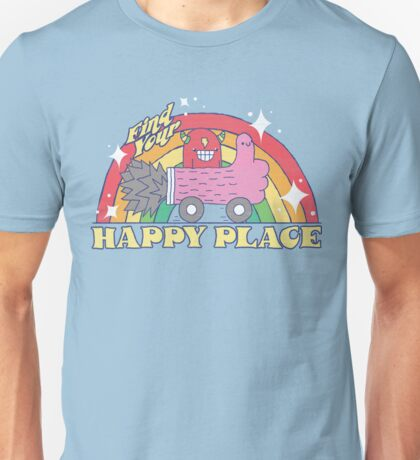 FIND YOUR HAPPY PLACE Unisex T-Shirt