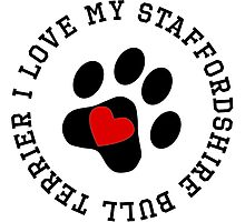 I Love My Staffordshire Bull Terrier by kwg2200